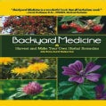 Backyard Medicine: Harvest and Make Your Own Herbal Remedies (Hardcover)