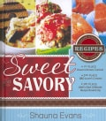 Sweet and Savory: Award-Winning Recipes Made Easy (Hardcover)