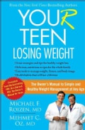 You(r) Teen: Losing Weight: The Owner's Manual to Simple and Healthy Weight Management at Any Age (Paperback)