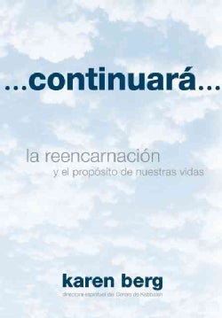 Continuara... / Continue�: La reencarnacion y el proposito de nuestras vidas / Reincarnation and the Purpose of O... (Hardcover)