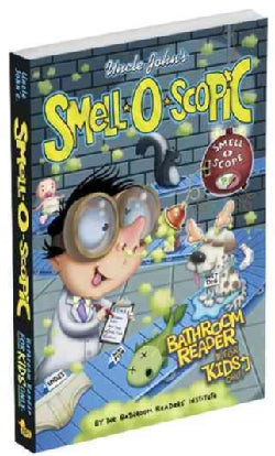 Uncle John's Smell-O-Scopic Bathroom Reader for Kids Only! (Paperback)