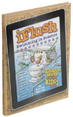 Uncle John's iFlush Swimming in Science Bathroom Reader for Kids Only! (Hardcover)