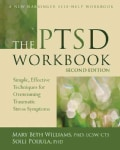 The PTSD Workbook: Simple, Effective Techniques for Overcoming Traumatic Stress Symptoms (Paperback)