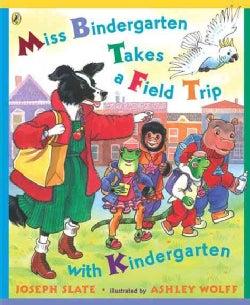 Miss Bindergarten Takes a Field Trip With Kindergarten (Paperback)