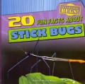 20 Fun Facts About Stick Bugs (Paperback)