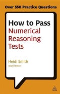 How to Pass Numerical Reasoning Tests: A Step-by-Step Guide to Learning Key Numeracy Skills (Paperback)