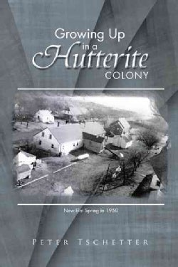 Growing Up in a Hutterite Colony (Paperback)