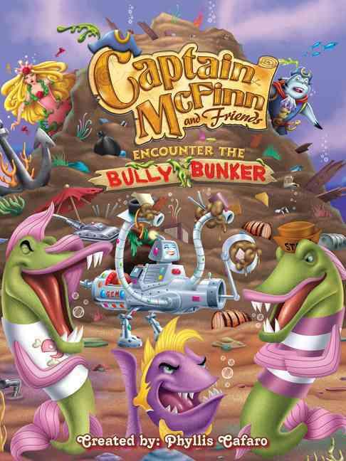 Captain Mcfinn and Friends Encounter the Bully Bunker (Paperback)