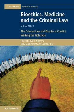 Bioethics, Medicine and the Criminal Law (Hardcover)