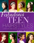 Fabulous Teen Hairstyles: A Step-by-Step Guide to 34 Beautiful Styles (Paperback)