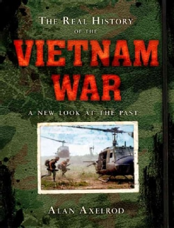 The Real History of the Vietnam War: A New Look at the Past (Hardcover)