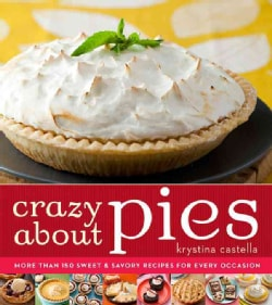 Crazy About Pies: Irresistible Pies for Every Sweet Occasion (Paperback)