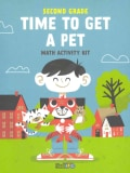 Time to Get a Pet: Math Activity Kit: Second Grade (Paperback)