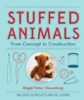 Stuffed Animals: From Concept to Construction (Paperback)