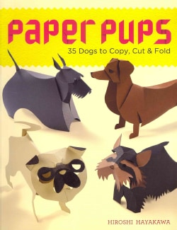 Paper Pups: 35 Dogs to Copy, Cut & Fold (Paperback)
