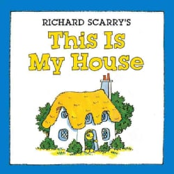 Richard Scarry's This Is My House (Board book)