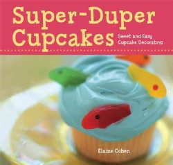 Super-Duper Cupcakes: Sweet and Easy Cupcake Decorating (Paperback)