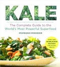 Kale: The Complete Guide to the World's Most Powerful Superfood (Paperback)