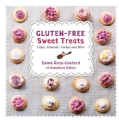 Gluten-Free Sweet Treats: Cakes, Brownies, Cookies and More (Paperback)