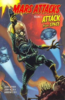 Mars Attacks 1: Attack from Space (Paperback)