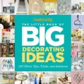 Country Living The Little Book of Big Decorating Ideas: 287 Clever Tips, Tricks, and Solutions (Hardcover)