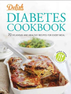 Delish Diabetes Cookbook: 70 Delicious and Healthy Recipes for Every Meal (Hardcover)