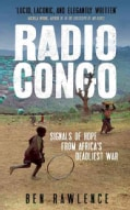 Radio Congo: Signals of Hope from Africa's Deadliest War (Paperback)