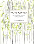 True Nature: An Illustrated Journal of Four Seasons in Solitude (Paperback)