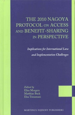The 2010 Nagoya Protocol on Access and Benefit-sharing in Perspective: Implications for International Law and Imp... (Hardcover)