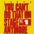 Frank Zappa - You Can't Do That On Stage Anymore: Vol. 1