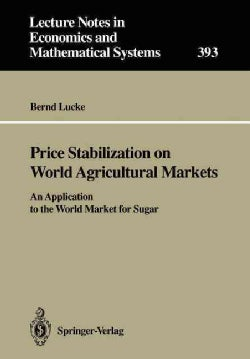Price Stabilization on World Agricultural Markets: An Application to the World Market for Sugar (Paperback)