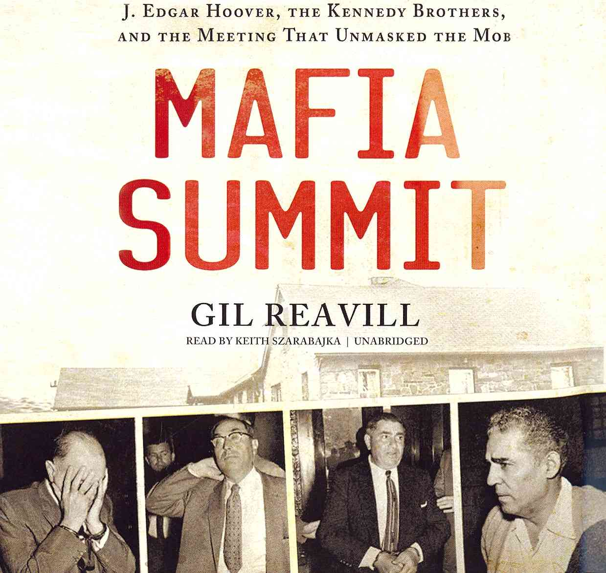 Mafia Summit: J. Edgar Hoover, The Kennedy Brothers, And The Meeting That Unmasked the Mob: Library Edition (CD-Audio)