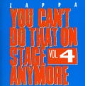 Frank Zappa - You Can't Do That On Stage Anymore: Vol. 4