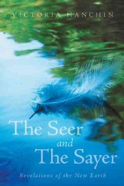 The Seer and the Sayer: Revelations of the New Earth (Paperback)