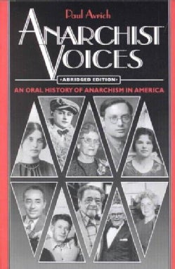 Anarchist Voices: An Oral History of Anarchism in America (Paperback)