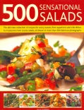 500 Sensational Salads: The Ultimate Collection of Recipes for Every Season, From Appetizers and Side Dishes to I... (Hardcover)