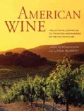 American Wine: The Ultimate Companion to the Wines and Wineries of the United States (Hardcover)