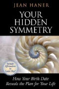 Your Hidden Symmetry: How Your Birth Date Reveals the Plan for Your Life (Paperback)