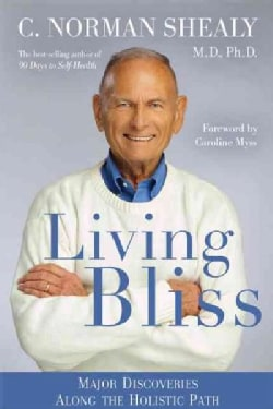 Living Bliss: Major Discoveries Along the Holistic Path (Paperback)