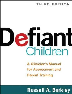 Defiant Children: A Clinician's Manual for Assessment and Parent Training (Paperback)