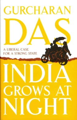 India Grows at Night: A Liberal Case for a Strong State (Hardcover)