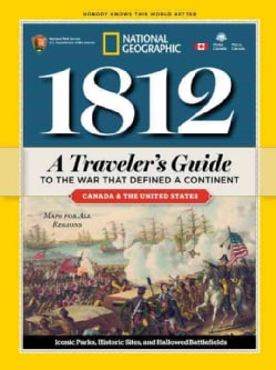 1812: A Traveler's Guide to the War That Defined a Continent (Paperback)