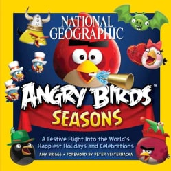 National Geographic Angry Birds Seasons: A Festive Flight into the World's Happiest Holidays and Celebrations (Paperback)