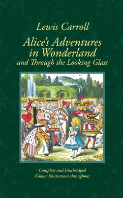 Alice's Adventures in Wonderland & Through the Looking-Glass and What Alice Found There (Hardcover)