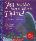 You Wouldn't Want to Sail on the Titanic! (Hardcover)