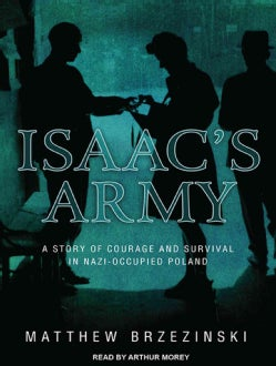 Isaac's Army: A Story of Courage and Survival in Nazi-Occupied Poland (CD-Audio)