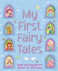 My First Fairy Tales: Eight Exciting Picture Stories for Little Ones (Board book)