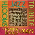 Frankie Beverly - Smooth Jazz Tribute to Frankie Beverly & Maze
