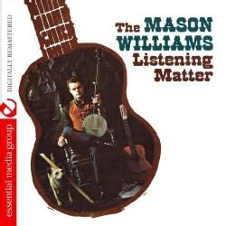MASON WILLIAMS - LISTENING MATTER