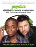 Psych's Guide to Crime Fighting for the Totally Unqualified (Paperback)